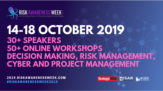 RISK AWARENESS WEEK 2019 broadcasted online at https://2019.riskawarenessweek.com from 14 to 18 October 2019